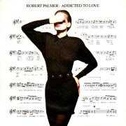 Details Robert Palmer - Addicted To Love