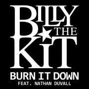 Details billy the kit feat. nathan duvall - burn it down