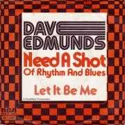 Coverafbeelding Dave Edmunds - Need A Shot Of Rhythm And Blues