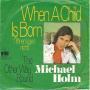Coverafbeelding Michael Holm - When A Child Is Born (Tränen Lügen Nicht)