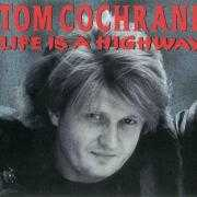 Details Tom Cochrane - Life Is A Highway