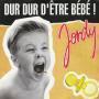 Coverafbeelding Jordy - Dur Dur D'être Bébé!