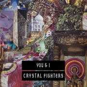Coverafbeelding crystal fighters - you & i