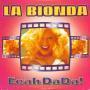 Details La Bionda - Eeah DaDa!