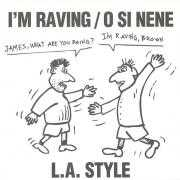 Details L.A. Style - I'm Raving/O Si Nene