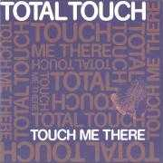 Details Total Touch - Touch Me There