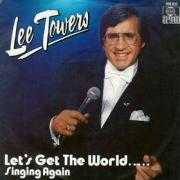 Details Lee Towers - Let's Get The World..... Singing Again