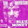 Details Van Morrison - Blue Money