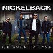 Details Nickelback - I'd come for you