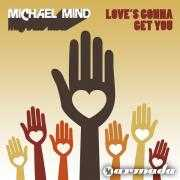 Coverafbeelding Michael Mind - Love's Gonna Get You