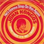 Details John Kongos - He's Gonna Step On You Again