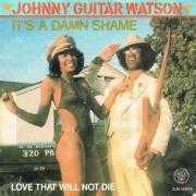 Details Johnny Guitar Watson - It's A Damn Shame