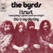 Details The Byrds - I Trust (Everything Is Gonna Work Out Alright)
