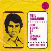 Details Neil Diamond - Girl You'll Be A Woman Soon