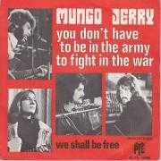 Coverafbeelding Mungo Jerry - You Don't Have To Be In The Army To Fight In The War
