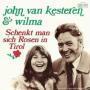 Coverafbeelding John Van Kesteren & Wilma - Schenkt Man Sich Rosen In Tirol
