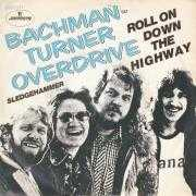 Details Bachman-Turner Overdrive - Roll On Down The Highway