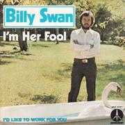 Coverafbeelding Billy Swan - I'm Her Fool