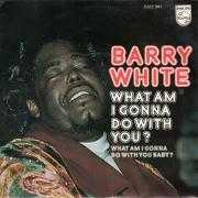 Details Barry White - What Am I Gonna Do With You?