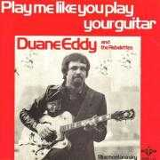 Details Duane Eddy and The Rebelettes - Play Me Like You Play Your Guitar