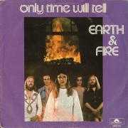 Coverafbeelding Earth & Fire - Only Time Will Tell