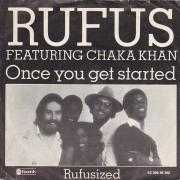 Details Rufus featuring Chaka Khan - Once You Get Started