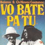 Coverafbeelding Baiano & Os Novos Caetanos - Vo Bate Pa Tu