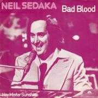 Details Neil Sedaka - Bad Blood