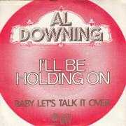 Details Al Downing - I'll Be Holding On