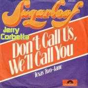 Details Sugarloaf & Jerry Corbetta - Don't Call Us, We'll Call You