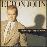 Coverafbeelding Elton John - Sad Songs (Say So Much)