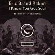 Details Eric B. and Rakim - I Know You Got Soul - The Double Trouble Remix