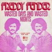Details Freddy Fender - Wasted Days And Wasted Nights