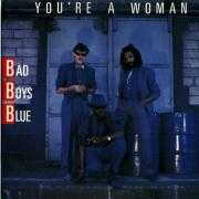 Coverafbeelding Bad Boys Blue - You're A Woman