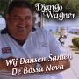 Coverafbeelding django wagner - wij dansen samen de bossa nova
