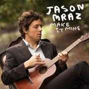 Details Jason Mraz - make it mine