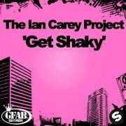Coverafbeelding The Ian Carey Project - Get Shaky