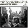 Coverafbeelding two door cinema club - changing of the seasons
