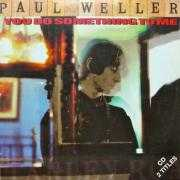 Details Paul Weller - You Do Something To Me