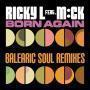 Details Ricky L feat. M:ck - Born Again - Balearic Soul Remixes