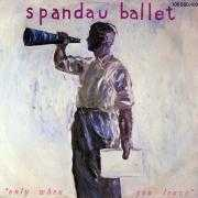 Details Spandau Ballet - Only When You Leave
