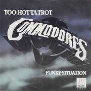 Coverafbeelding Commodores - Too Hot Ta Trot