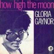 Details Gloria Gaynor - How High The Moon