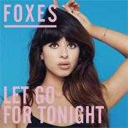 Details Foxes - Let go for tonight