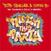 Coverafbeelding Bob Sinclar & Cutee-B feat. Dollarman & Big Ali & Makedah - Rock This Party