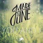 Coverafbeelding Made in June - You and I