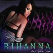 Coverafbeelding Rihanna - Shut Up And Drive