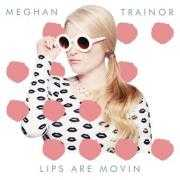 Details Meghan Trainor - Lips are movin