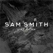 Details Sam Smith - Like I can