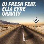 Coverafbeelding DJ Fresh feat. Ella Eyre - Gravity